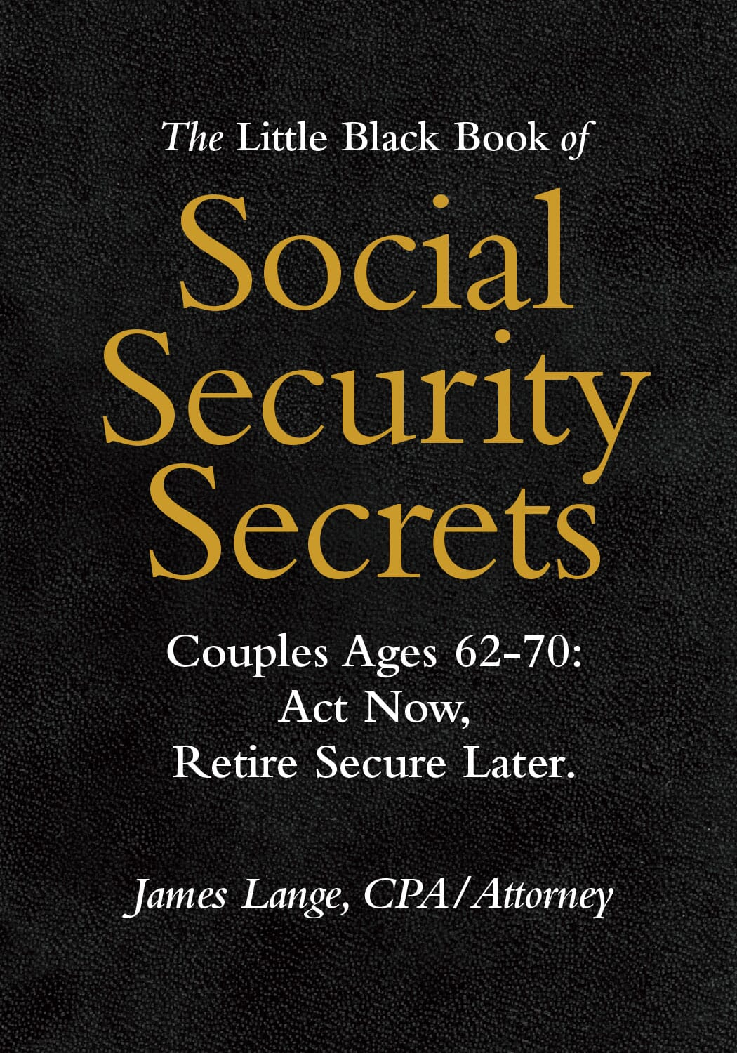 The Little Black Book of Social Security Secrets James Lange
