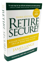 Third Edition Retire Secure A Guide to the Most Out of What you Got James Lange Book