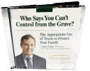 James Lange The Appropriate Use of Trusts to Protect Your Family